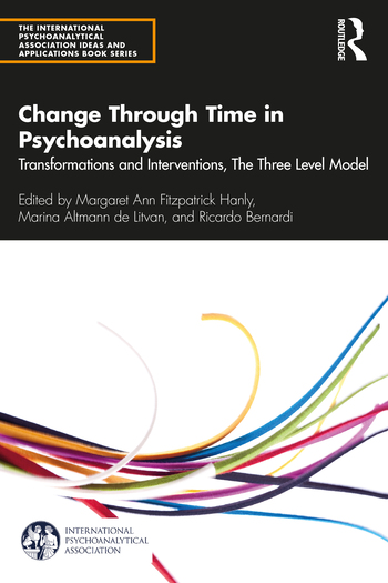 Change Through Time in Psychoanalysis Transformations and Interventions, The Three Level Model